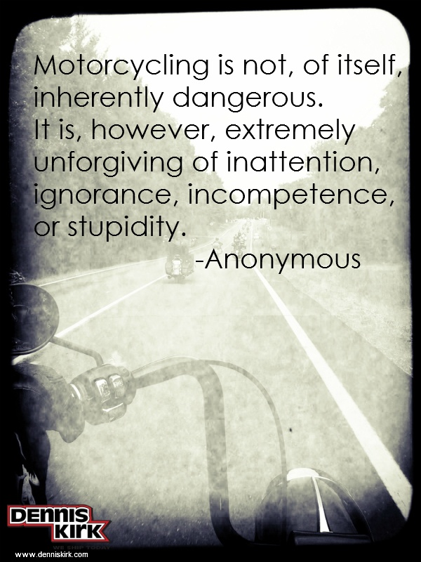 Motorcylce Ignorance or stupidty quote